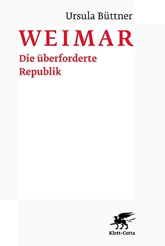Weimar: Die uberforderte Republik: Ursula Buttner