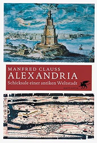 9783608943290: Alexandria. Eine antike Weltstadt