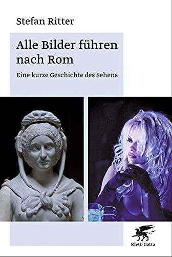 Alle Bilder führen nach Rom: Klett Cotta Verlag