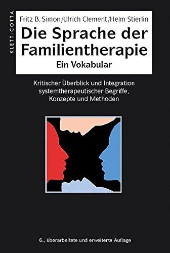 Die Sprache der Familientherapie. Ein Vokabular: Kritischer Uberblick und Integration ...
