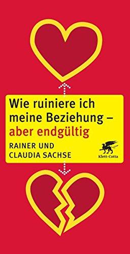 Wie ruiniere ich meine Beziehung - aber: Klett Cotta Verlag