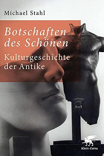 9783608944549: Botschaften des Schönen: Kulturgeschichte der Antike