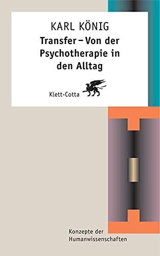 Transfer - Von der Psychotheraphie in den Alltag (3608944729) by Karl König