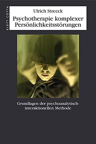 9783608944815: Psychotherapie komplexer Pers�nlichkeitsst�rungen: Grundlagen der psychoanalytisch-interaktionellen Methode