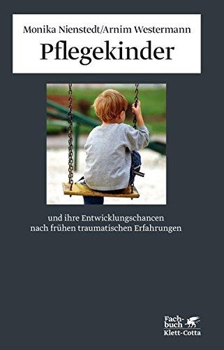 9783608944969: Pflegekinder und ihre Entwicklungschancen nach frühen traumatischen Erfahrungen