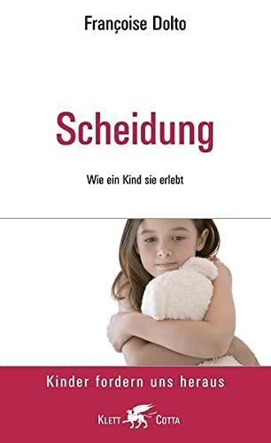 Scheidung. Wie ein Kind sie erlebt: Klett-Cotta Verlag
