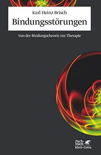 9783608945324: Bindungsstörungen: Von der Bindungstheorie zur Therapie