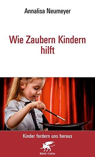 9783608945997: Wie Zaubern Kindern hilft: Kinder fordern uns heraus