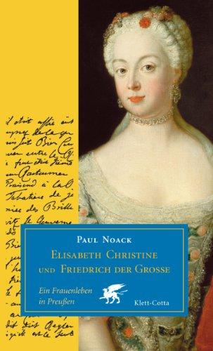 9783608946437: Elisabeth Christine und Friedrich der Große: Ein Frauenleben in Preußen