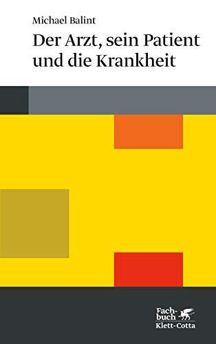 Der Arzt, Sein Patient Und Die Krankheit - Balint, Michael; Balint, Michael