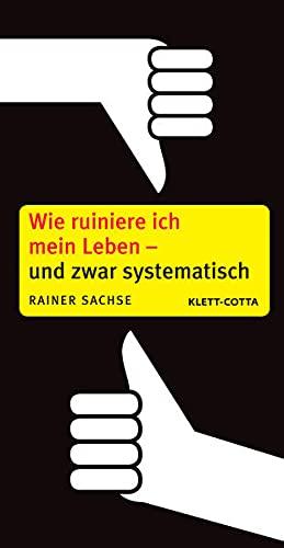 Wie ruiniere ich mein Leben - und: Klett-Cotta Verlag