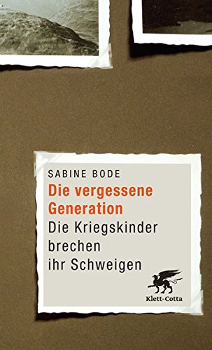 9783608947052: Die vergessene Generation: Die Kriegskinder brechen ihr Schweigen