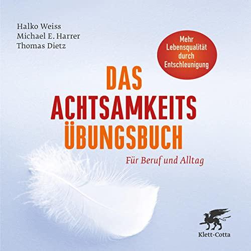 9783608947090: Das Achtsamkeits-Übungsbuch: Für Beruf und Alltag