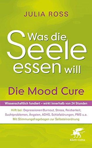 9783608947106: Was die Seele essen will: Die Mood Cure