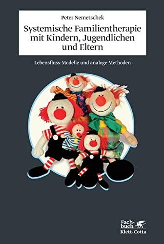 Systemische Familientherapie mit Kindern, Jugendlichen und Eltern: Peter Nemetschek