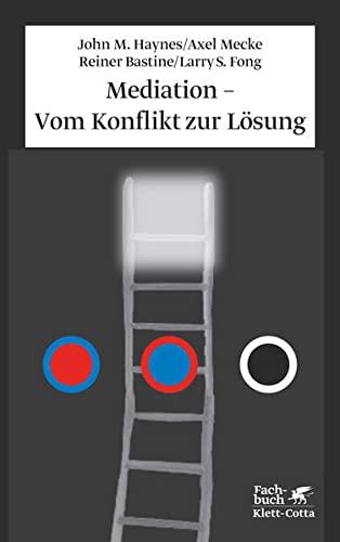 Mediation - Vom Konflikt zur Lösung (Paperback): John M. Haynes, Axel Mecke, Reiner H. E. Bastine,