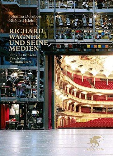 Richard Wagner und seine Medien: Johanna Dombois, Richard Klein