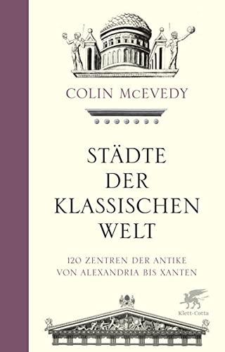 Städte der Klassischen Welt: Klett-Cotta Verlag