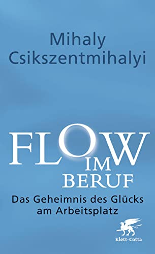 9783608947953: Flow im Beruf: Das Geheimnis des Glücks am Arbeitsplatz