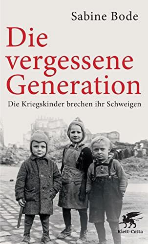 9783608947977: Die vergessene Generation: Die Kriegskinder brechen ihr Schweigen