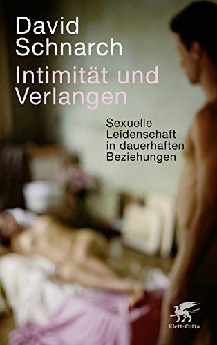 Intimität und Verlangen: Klett-Cotta Verlag
