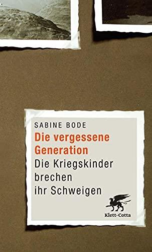 9783608948004: Die vergessene Generation: Die Kriegskinder brechen ihr Schweigen