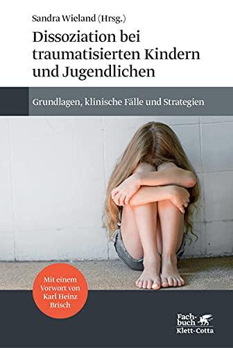 Dissoziation bei traumatisierten Kindern und Jugendlichen: Sandra Wieland