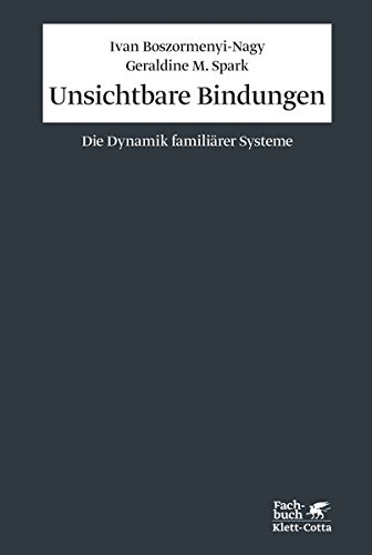 Unsichtbare Bindungen: Boszormenyi-Nagy, Ivan /