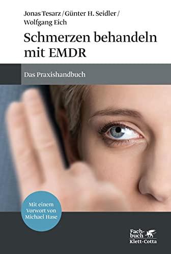 9783608948813: Schmerzen behandeln mit EMDR: Das Praxishandbuch