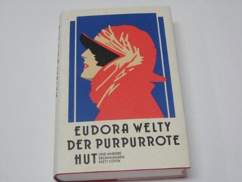 Der purpurrote Hut und andere Erzählungen - Eudora Welty; Katherine Ann Porter (Vorwort); aus dem Amerikanischen von Katrine von Hutten