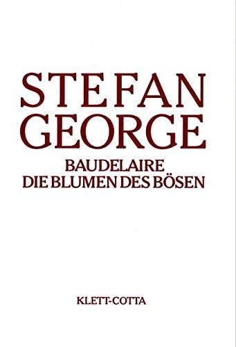 9783608951189: Baudelaire, Die Blumen des Bösen: Umdichtungen (Sämtliche Werke in 18 Bänden / Stefan George) (German Edition)