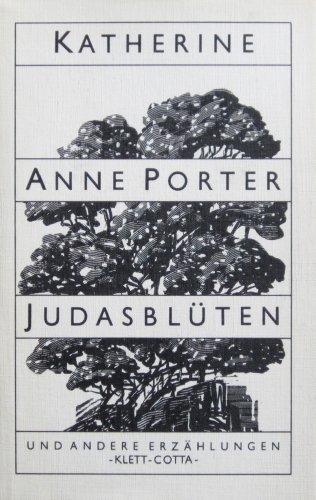 Judasblüten und andere Erzählungen - Katherine Anne Porter