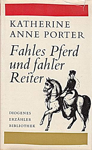 Fahles Pferd, Fahler Reiter - Katherine Anne Porter