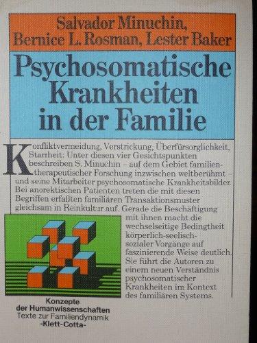 Psychosomatische Krankheiten in der Familie. Mit einem Beitrag von Ronald Liebman. 5. Auflage: ...