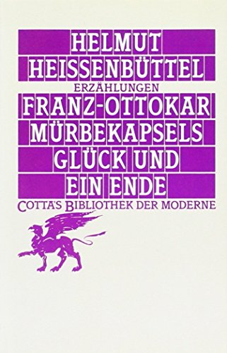 9783608953053: Franz-Ottokar Mürbekapsels Glück und ein Ende: Erzählungen