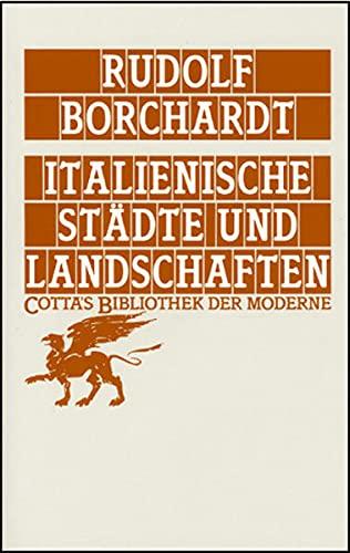 Italienische Sta?dte und Landschaften (Cotta's Bibliothek der: Borchardt, Rudolf