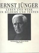 Ernst Jünger. Leben und Werk in Bildern und Texten: Jünger Ernst Schwilk, H. (Hrsg.)