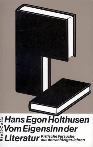 Vom Eigensinn der Literatur: Kritische Versuche aus den achtziger Jahren (German Edition): ...