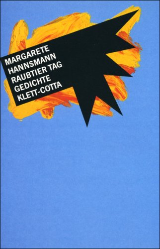 Raubtier Tag<, Gedichte.: Hannsmann, Margarete: