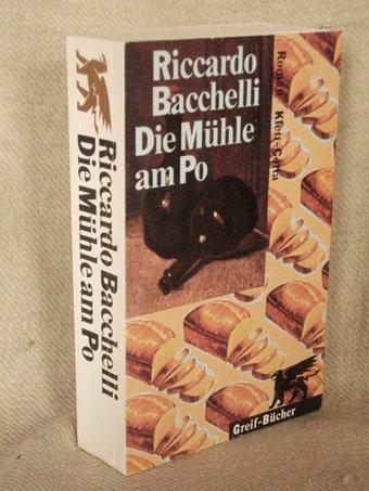 Die Mühle am Po. Roman: Bacchelli, Riccardo