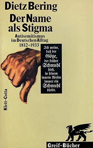 9783608957822: Der Name als Stigma Antisemitismus im deutschen Alltag 1812 - 1933. Greif-Buch