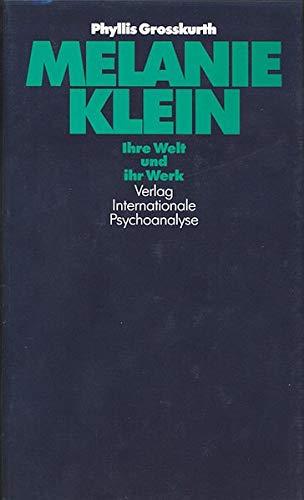 9783608959024: Melanie Klein. Ihre Welt und ihr Werk.