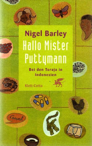 9783608959741: Hallo Mister Puttymann. Bei den Toraja in Indonesien.