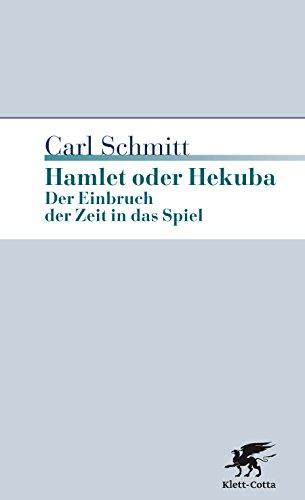 Hamlet oder Hekuba : Der Einbruch der Zeit in das Spiel - Carl Schmitt