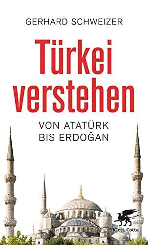 9783608962017: Türkei verstehen: Von Atatürk bis Erdogan