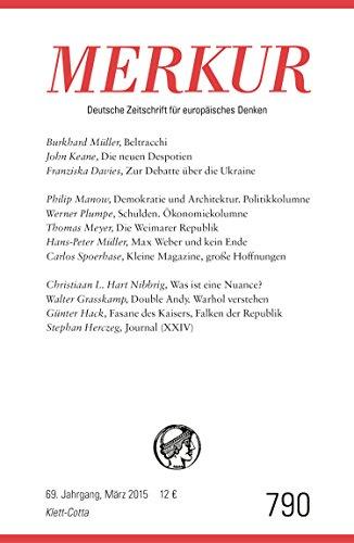 9783608971583: MERKUR Deutsche Zeitschrift f�r europ�isches Denken Nr. 790, Heft /M�rz 2015