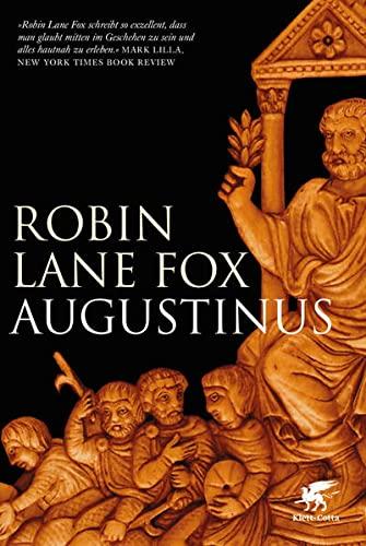 Augustinus: Bekenntnisse und Bekehrungen im Leben eines antiken Menschen (Hardback): Robin Lane Fox