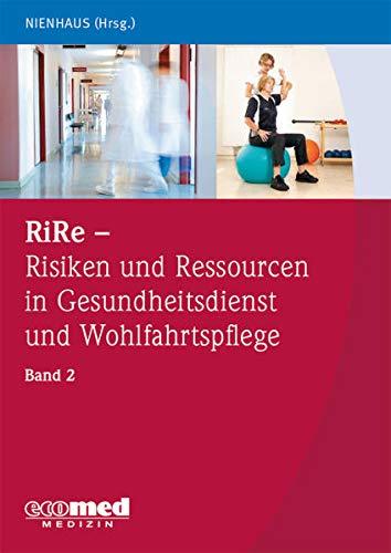 RiRe - Risiken und Ressourcen in Gesundheitsdienst und Wohlfahrtspflege Band 2: Albert Nienhaus