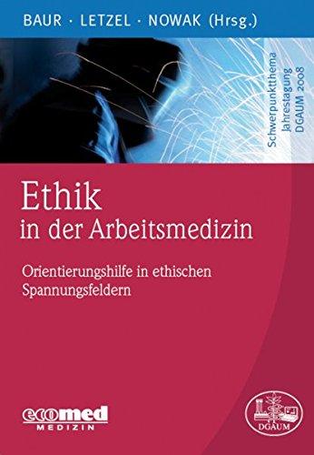 9783609105741: Ethik in der Arbeitsmedizin: Orientierungshilfe in ethischen Spannungsfeldern