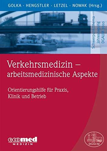 Verkehrsmedizin - arbeitsmedizinische Aspekte: Klaus Golka